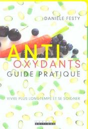 Antioxydants ; guide pratique