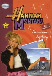 Hannah Montana t.2 ; bienvenue à Sidney !