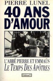 40 ans d'amour, l'abbé Pierre et Emmaus, Le temps des Apotres