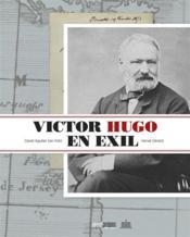 Victor Hugo en exil - Couverture - Format classique