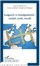 Langue(s) et immigration(s) ; sociéte, école, travail - Couverture - Format classique