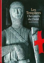 Les templiers ; chevaliers du Christ - Couverture - Format classique