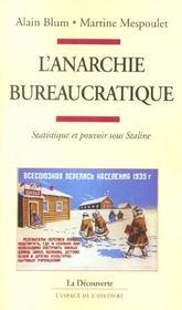 L'anarchie bureaucratique ; statistique et pouvoir sous Staline