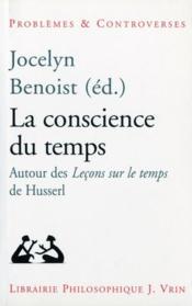 La conscience du temps ; autour des leçons sur le temps de Husserl