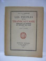 Les Peuples de la Transcaucasie pendant la guerre et devant la paix.