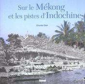Sur le mekong et les pistes d'indochine