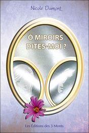 Livre o miroirs d tes moi nicole dumont for Miroir psychologie