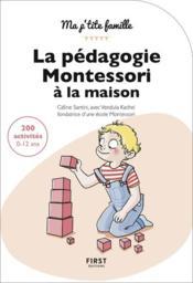 La pédagogie Montessori à la maison ; 200 activités - Couverture - Format classique