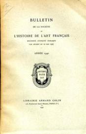 Bulletin De La Societe De L'Histoire De L'Art Francais, 1940.