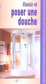 Choisir Et Poser Une Douche. Les Tubes Et Canalisations, Assembler Des Tubes En Pvc, L'Emplacement De La Douche...