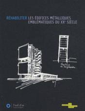 Réhabiliter les édifices métalliques emblématiques du XX siècle