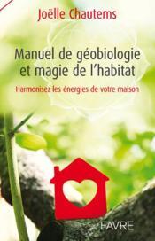 Manuel de géobiologie et magie de l'habitat - Couverture - Format classique