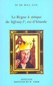 Le Regne Hysterique De Siffoney 1er Roi D'Irlande