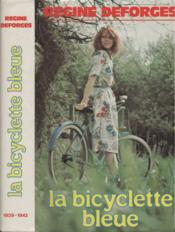 La Bicyclette bleue. 1. La Bicyclette bleue. 1939-1942. Volume : 1