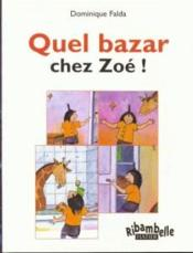 Quel bazar chez Zoé ! série bleue (édition 2008)