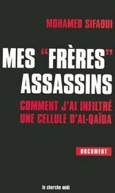 Mes Freres Assassins Comment J'Ai Infiltre Une Cellule D'Al-Qaida