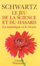 Le Jeu De La Science Et Du Hasard : La Statistique Et Le Vivant