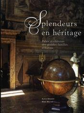 Splendeurs en héritage ; palais et châteaux des grandes familles d'europe