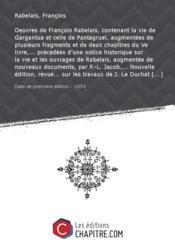 Oeuvres de François Rabelais, contenant la vie de Gargantua et celle de Pantagruel, augmentées de plusieurs fragments et de deux chapîtres du Ve livre,... précédées d'une notice historique sur la vie et les ouvrages de Rabelais, augmentée de nouveaux documents, par P.-L. Jacob,... Nouvelle édition, revue... sur les travaux de J. Le Duchat et de S. de L'Aulnaye... et accompagnée de notes succinctes et d'un glossaire, par Louis Barré,... Illustrations par Gustave Doré [Edition de 1854]