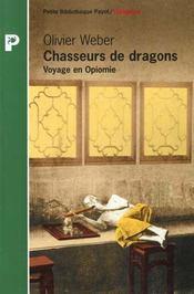 Chasseur de dragons ; voyage en opiomie