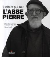 Quelque pas avec l'abbé Pierre