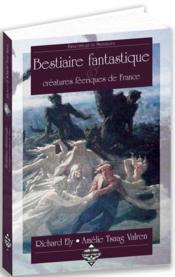 Bestiaire fantastique & créatures féériques de France