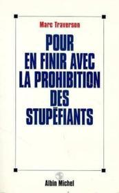 Pour En Finir Avec La Prohibition De Stupefiants