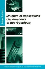 Structure et applications des émetteurs et des récepteurs