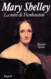 Mary Shelley, La Mere De Frankenstein