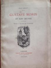 Gustave Morin et son oeuvre.