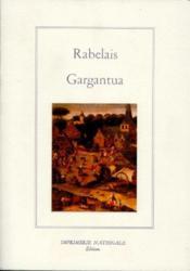 Gargantua. Edition Brochee