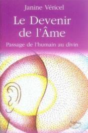 Le devenir de l'âme ; passage de l'humain au divin