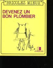 Devenez Un Bon Plombier.