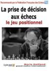Livres - La prise de décision aux échecs ; le jeu positionnel