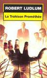 Livres - La trahison promethee