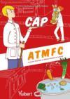 Livres - CAP ATMFC ; assistant technique en milieux familial et collectif