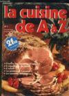 Livres - La Cuisine De A A Z N° 1. Toutes Les Recettes D Agneau, L Aiguillette De Boeuf, L Aillili, Le Jambon A L Ananas, Le Caneton A L Ananas...