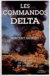 Livres - Les Commandos Delta Ils Furent Le Fer De Lance De Loas En Algerie