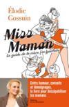 Livres - Miss maman ; guide de la maman (im)parfaite