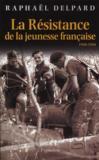 Livres - La Résistance de la jeunesse française ; 1940-1944