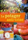 Livres - Le potager anti-crise ; manger sain en dépensant peu