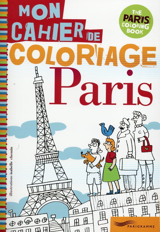 Livre paris mon cahier de coloriage isabelle chemin - Cahier de coloriage gratuit ...
