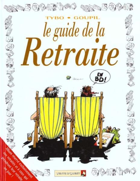 Livre le guide de la retraite goupil tybo boublin for Humour retraite