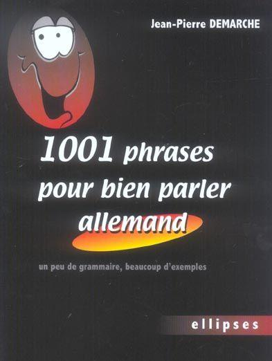 livre 1001 phrases pour bien parler allemand un peu de grammaire beaucoup d 39 exemples jean. Black Bedroom Furniture Sets. Home Design Ideas