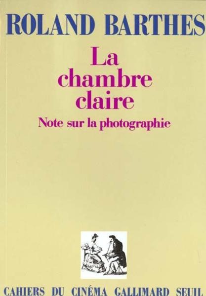 Livre la chambre claire notes sur la photographie for Barthes la chambre claire