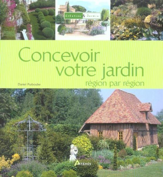 Livre concevoir son jardin region par region daniel for Concevoir son jardin