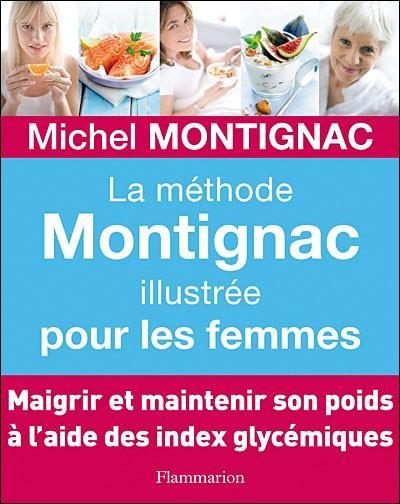 Livre la m thode montignac illustr e pour les femmes for Methode montignac
