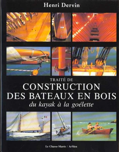 Livre traite pratique pour la construction des bateaux en bois henri dervin for Livre construction bois