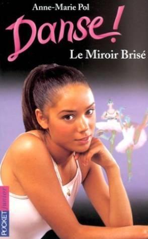 Livre danse le miroir brise anne marie pol for Le miroir brise