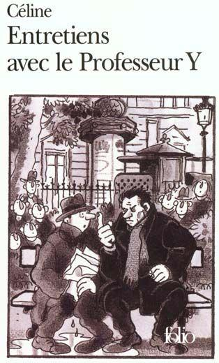 Louis-Ferdinand Céline - Entretiens avec le Professeur Y